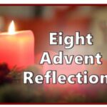 Advent- 8 Reflections