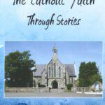 The Catholic Faith Through Stories May 2021